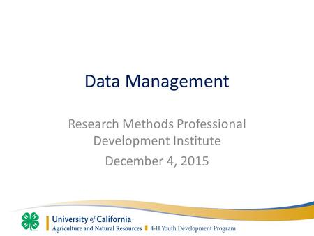 Data Management Research Methods Professional Development Institute December 4, 2015.