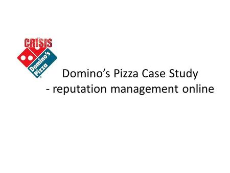 Domino's Pizza Case Study - reputation management online.