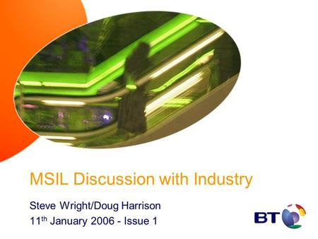 MSIL Discussion with Industry Steve Wright/Doug Harrison 11 th January 2006 - Issue 1.