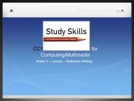 CC1H01N1 – Study Skills for Computing/Multimedia Week 2 – Lecture – Reflective Writing.