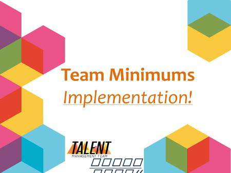 "Team Minimums Implementation! Evolu tion !!. Contenido What are the "" Team minimums "" ? Team Minimums Check List. Importance for AIESEC Mexico. Team Minimums."