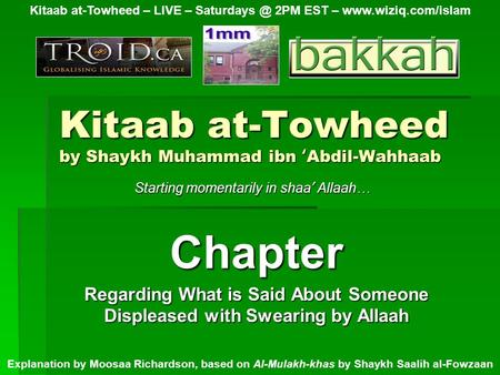Kitaab at-Towheed by Shaykh Muhammad ibn ' Abdil-Wahhaab Chapter Regarding What is Said About Someone Displeased with Swearing by Allaah Kitaab at-Towheed.