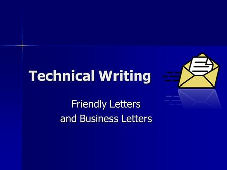 Technical Writing Friendly Letters and Business Letters.