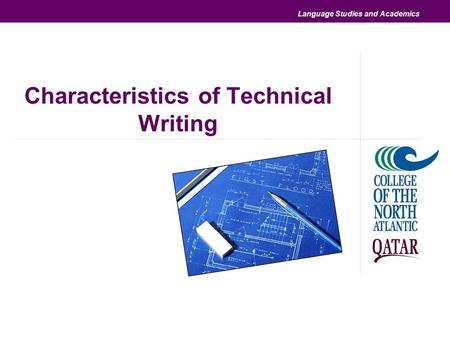 Language Studies and Academics Characteristics of Technical Writing.