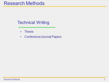 Research Methods Technical Writing Thesis Conference/Journal Papers
