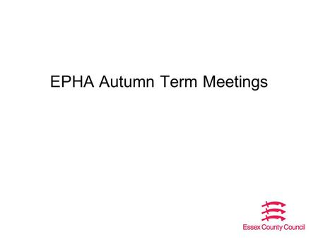 EPHA Autumn Term Meetings. 2 2015 Outcomes PhaseEssex Provisional 2015 Essex Actual 2014 % point change (2014 v 2015) Provisional national figures 2015.