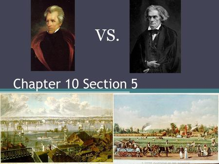 Chapter 10 Section 5 States' Rights and the Economy VS.
