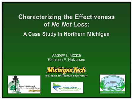 Characterizing the Effectiveness of No Net Loss: A Case Study in Northern Michigan Characterizing the Effectiveness of No Net Loss: A Case Study in Northern.