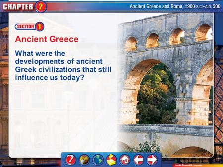 Chapter Intro 1 Ancient Greece What were the developments of ancient Greek civilizations that still influence us today?