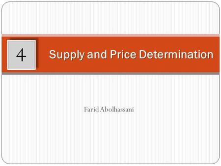 Farid Abolhassani Supply and Price Determination 4.