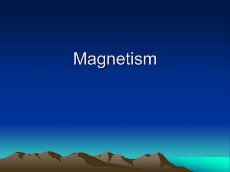 Magnetism. What is magnetism? The term magnetism stems from certain rocks called lodestones from more than 2000 years ago in the region of Magnesia in.