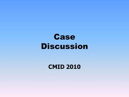 Case Discussion CMID 2010. Outline Epidemiology Clinical presentation Management: -Investigations -Antimicrobial therapy -Adjunct therapy Complications.