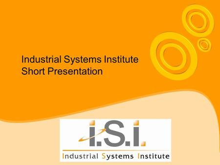 Industrial Systems Institute Short Presentation. Patras, 19 December 20082 of 21 History A private public-equivalent legal entity supervised by the General.