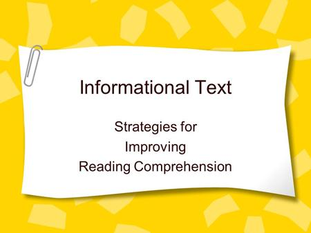 Informational Text Strategies for Improving Reading Comprehension.