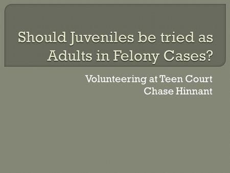 juveniles committing adult crimes should be tried as adults