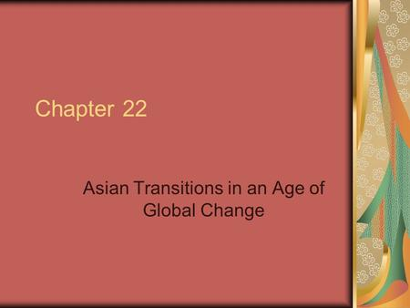 Chapter 22 Asian Transitions in an Age of Global Change.