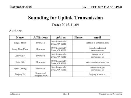 Submission doc.: IEEE 802.11-15/1349r0 November 2015 Sungho Moon, NewracomSlide 1 Sounding for Uplink Transmission Date: 2015-11-09 Authors: