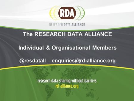 The RESEARCH DATA ALLIANCE Individual & Organisational –