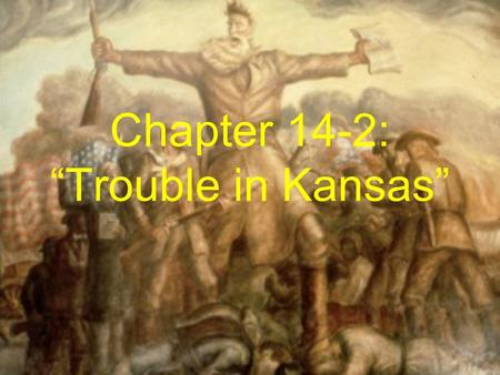 "Chapter 14-2: ""Trouble in Kansas"". Who won the presidential election of 1852? 7."