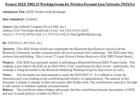Doc.: IEEE 802.15-00/057r0 Submission March 2000 Ian Gifford, M/A-COM, Inc.Slide 1 Project: IEEE P802.15 Working Group for Wireless Personal Area Networks.