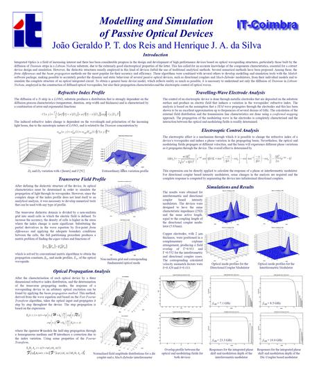 Modelling and Simulation of Passive Optical Devices João Geraldo P. T. dos Reis and Henrique J. A. da Silva Introduction Integrated Optics is a field of.