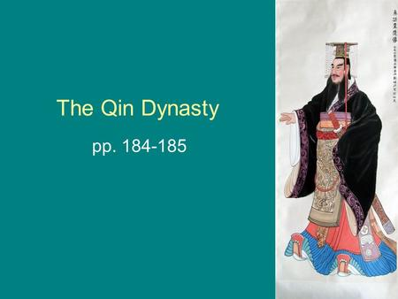 The Qin Dynasty pp. 184-185.