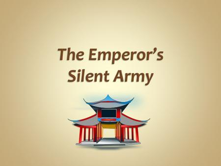 Nonfiction Terracotta Warriors Introductory Video The Emperor's Silent Army: Terracotta Warriors of Ancient China. Retrieved 15 September 2011 from
