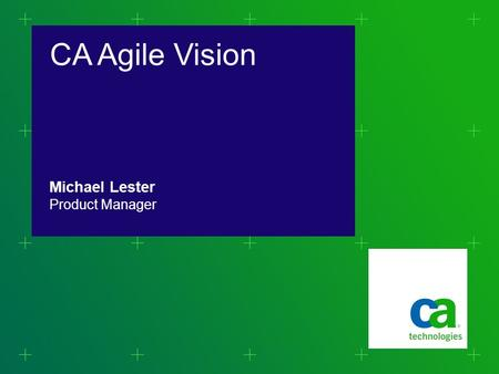 WHEN TITLE IS NOT A QUESTION N O 'WE CAN' CA Agile Vision Product Manager Michael Lester.