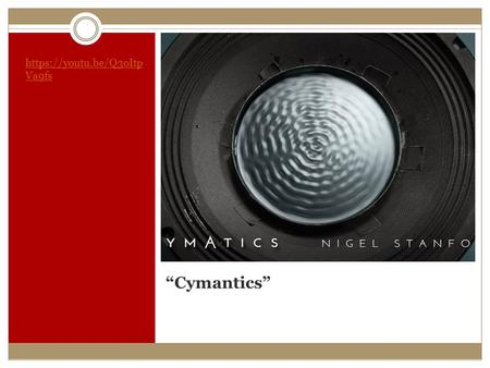 """Cymantics"" https://youtu.be/Q3oItp Va9fs. Electromagnetic Waves."
