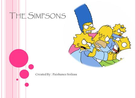 T HE S IMPSONS Created By : Paishance Soileau T HE S IMPSON ' S A CHIEVEMENTS Holds the Guinness Book of World Records titles for Longest- Running Primetime.