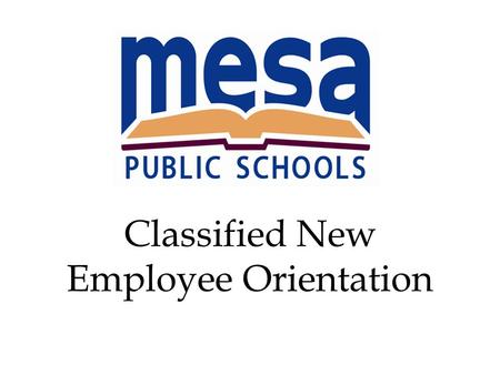 Classified New Employee Orientation