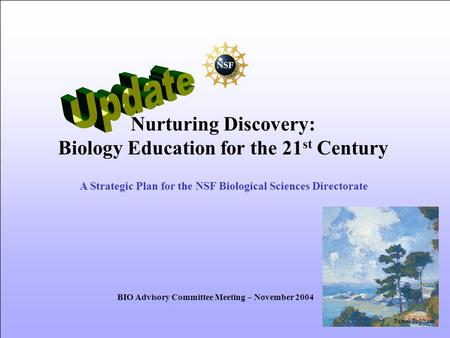 Daniel Pinkham Nurturing Discovery: Biology Education for the 21 st Century A Strategic Plan for the NSF Biological Sciences Directorate BIO Advisory Committee.