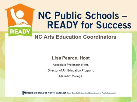 NC Arts Education Coordinators Lisa Pearce, Host Associate Professor of Art, Director of Art Education Program, Meredith College.