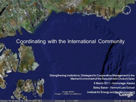 Coordinating with the International Community Strengthening Institutions: Strategies for Cooperative Management in the Marine Environment of the Beaufort.