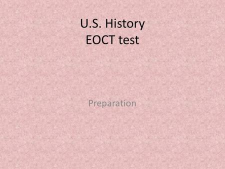 U.S. History EOCT test Preparation SSUSH 6 Lewis & Clarke Expedition Corps of discover initiated by Thomas Jefferson to explore the Louisiana territory.