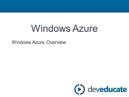 Azure in a Day Training: Windows Azure Module 1: Windows Azure Overview Module 2: Development Environment / Portal – DEMO: Signing up for Windows Azure.