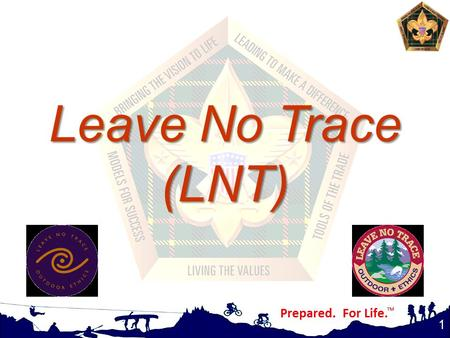 1 Leave No Trace (LNT). Learning Objectives 2 Provide a better understanding of what LNT really is, and how it relates to Scouting Explore/emphasize importance.