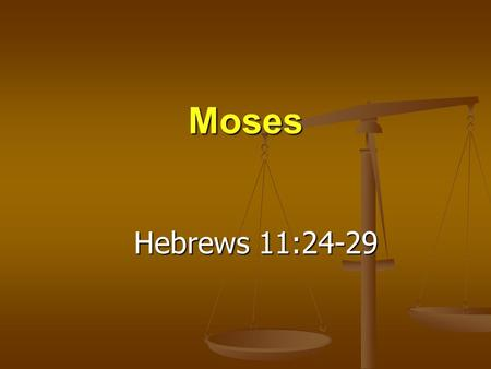 Moses Hebrews 11:24-29. By Faith… Moses refused to be identified with the royal family of Egypt … costly Moses refused to be identified with the royal.