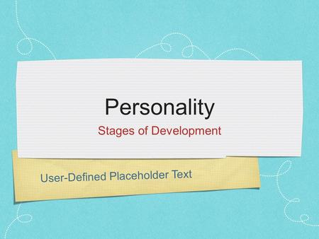 User-Defined Placeholder Text Personality Stages of Development.