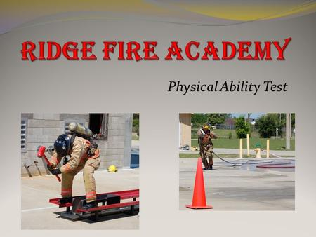 Physical Ability Test. CODE OF STUDENT CONDUCT: The School Board of Polk County Ridge Fire Academy is part of and governed by the School Board of Polk.