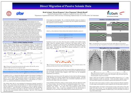 Direct Migration of Passive Seismic Data Brad Artman 1, Deyan Draganov 2, Kees Wapenaar 2, Biondo Biondi 1 1 Stanford Exploration Project, Geophysics,
