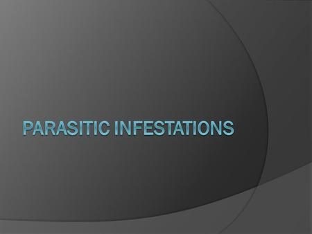 Parasitic Infestations