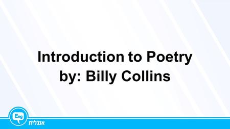 introduction to poetry by billy collins analysis Introduction to poetry is a poem that is more than the sum of its metaphorical parts billy collins wrote it in the hope that it would encourage readers and students.
