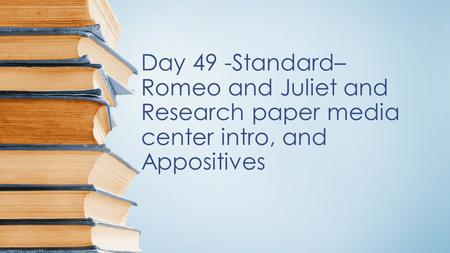 research paper on romeo and juliet The eternal problems in romeo and juliet literary analysis essay the fable used by shakespeare was used more than once in the ancient literature.