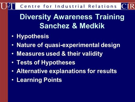 Diversity Awareness Training Sanchez & Medkik Hypothesis Nature of quasi-experimental design Measures used & their validity Tests of Hypotheses Alternative.