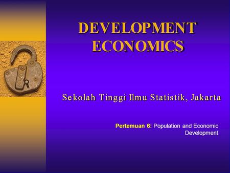 Population Growth and Economic Development Causes, Consequences, and Controversies 2/16/20161 Pertemuan 6: Population and Economic Development.