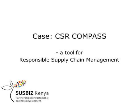 Case: CSR COMPASS - a tool for Responsible Supply Chain Management.