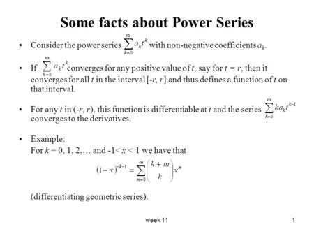 Week 111 Some facts about Power Series Consider the power series with non-negative coefficients a k. If converges for any positive value of t, say for.