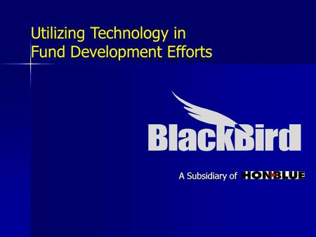 A Subsidiary of Utilizing Technology in Fund Development Efforts.