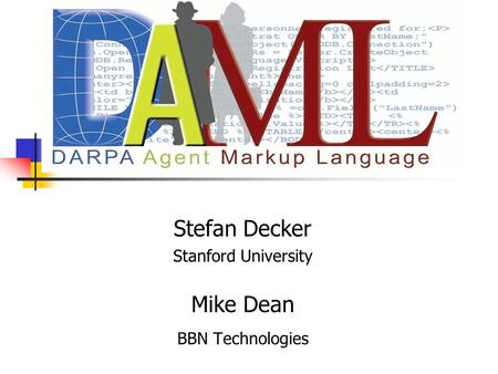 Stefan Decker Stanford University Mike Dean BBN Technologies.